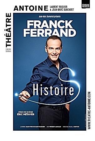 """FRANCK FERRAND """"HISTOIRE...S"""""""
