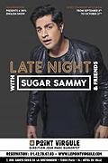 LATE NIGHT WITH SUGAR SAMMY & FRIENDS