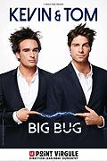 KEVIN & TOM: BIG BUG