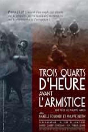 TROIS QUARTS D'HEURE AVANT L'ARMISTICE