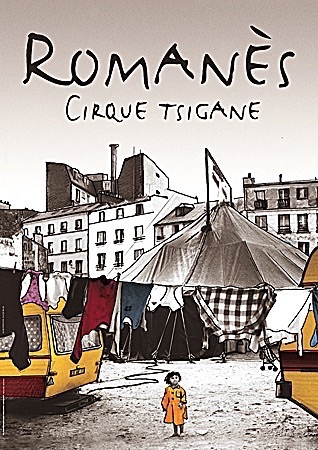 CIRQUE ROMANES: Les nomades tracent les chemins du ciel