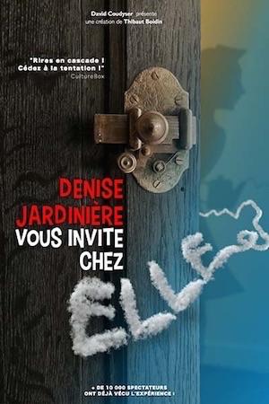 DENISE JARDINIÈRE VOUS INVITE CHEZ ELLE